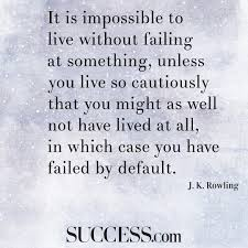 Quotes About Fear Of Love by 21 Quotes About Failing Fearlessly Success