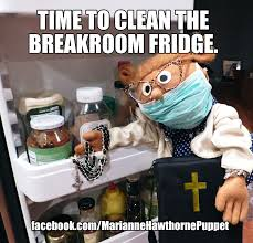 Fridge Meme - time to clean the breakroom fridge office humor funny meme work