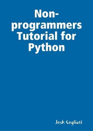 python tutorial ebook non programmers tutorial for python by josh cogliati ebook lulu