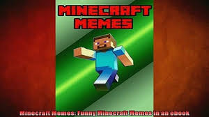 Free Memes Online - read book the ultimate creator minecraft secrets and the worlds