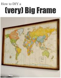 Large Framed World Map by Architecture Of A Mom Easy Wood Frame For Large Format Art