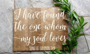i have found the one whom my soul loves sign wood sign wedding