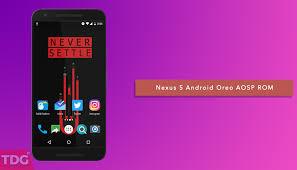 android nexus and install android 8 0 oreo aosp rom on nexus 5