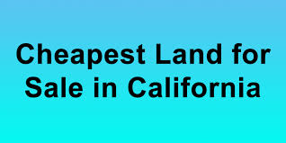 cheap california for sale cheapest land for sale in california buy land in california cheapest ca land for sale jpg