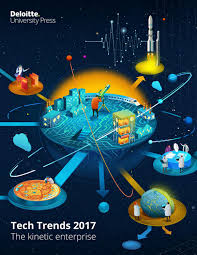 deloitte tech trends 2017 the kinetic enterprise by fred zimny