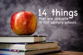 14 things that are obsolete in 21st century schools ingvi hrannar