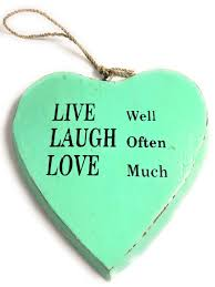 Live Laugh Love Signs Live Well Laugh Often Love Much