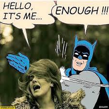 Batman Memes - hello it s me adele enough batman meme starecat com