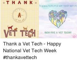 Vet Tech Memes - t h a n k happy narkonal ver tech weekl vef tech high five a vet