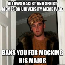 Funny Sexist Memes - allows racist and sexist memes on university meme page bans you
