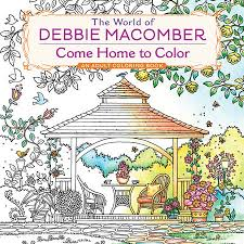 the world of debbie macomber come home to color by debbie