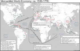How Did The Treaty Change The World Map by Mapping The Mercantilist World Economy Eric Ross Academic