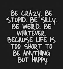 Quote About Daily Quotes Is To Be Anything But Happy
