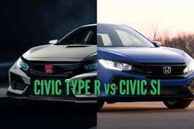 2018 honda civic type r vs si differences in side by side