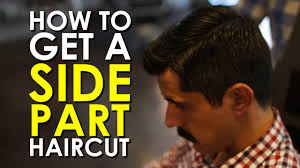 how to get a side part haircut the art of manliness youtube