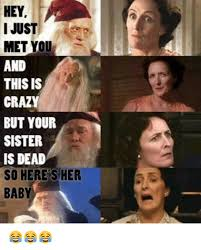 This Is Crazy Meme - hey i just met you a and this is crazy but your sister is dead so
