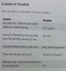 swedish language on the is a person of few words