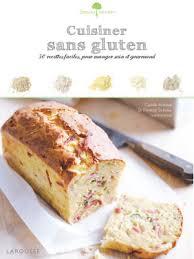 cuisine sans gluten livre cuisiner sans gluten livre de cuisine camille antoine