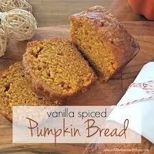 vanilla spiced pumpkin bread a reinvented