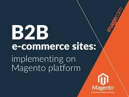 Magento B2b E Commerce Platform B2c E Commerce B2b E Commerce Implementation On Magento Platform