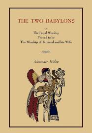 hislop two babylons the two babylons by hislop paperback barnes noble