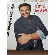 livre de cuisine michalak livre c est du gâteau de christophe michalak de christophe michalak