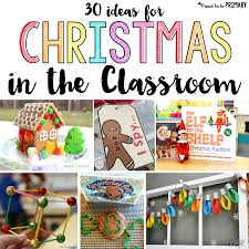 30 christmas in the classroom ideas proud to be primary