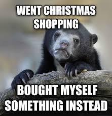 Christmas Shopping Meme - livememe com confession bear