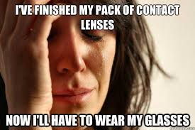 I Got My Eyes On You Meme - 5 things only people who wear contacts will understand