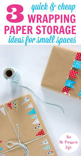 cheap wrapping paper wrapping paper storage ideas for small spaces 3 cheap methods