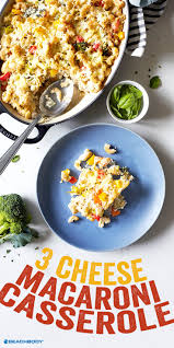 three cheese macaroni casserole recipe the beachbody blog