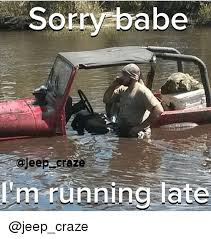 Mud Run Meme - sorry babe running late run meme on me me