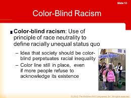 What Is Color Blind Racism Race And Ethnic Inequality Ppt Video Online Download