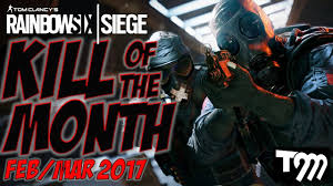kill of the month feb mar 2017 rainbow six siege youtube