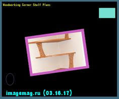 Woodworking Corner Shelf Plans by How To Build Corner Shelves The Best Image Search Imagemag Ru