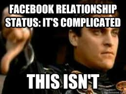 Relationship Memes Facebook - facebook relationship status it s complicated this isn t