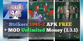 strikers 1945 apk mod strikers 1945 2 apk free mod unlimited money 1 3 1