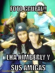 Kimberly Meme - foto grupal lha kímbérly y sus memes en quebolu