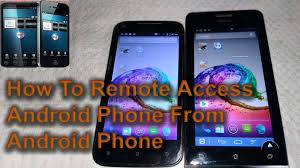 android remote access how to remote access android phone from android phone