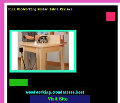 router table reviews fine woodworking build your own router table 154333 woodworking plans and projects