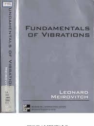 fundamentals of vibrations by leonard meirovitch 2001