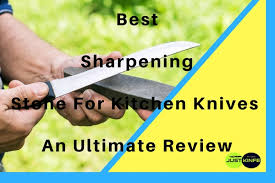sharpening stones for kitchen knives the best sharpening for kitchen knives review