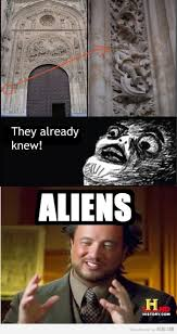 History Channel Ancient Aliens Meme - history channel aliens guy meme 100 images ancient aliens