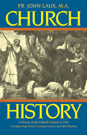 high school history book church history a history of the catholic church to 1940 by