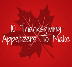 thanksgiving 2014 appetizers 10 thanksgiving appetizers to make for your holiday gat