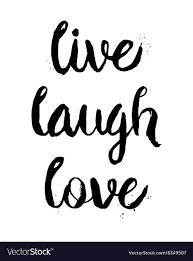live laugh love live laugh love phrase royalty free vector image
