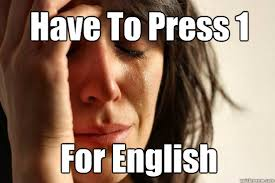 Speak English Meme - thoughts from polly s granddaughter press 1 for english the