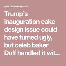 trump u0027s inauguration cake design issue could have turned ugly but