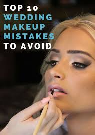 the top 10 wedding makeup mistakes u2026 and how to prevent them