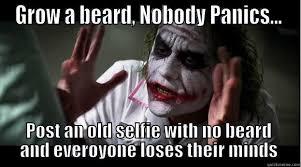 No Beard Meme - beard meme grow a beard nobody panics post an old selfie with